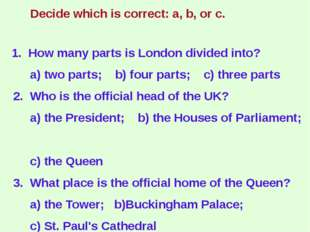 1. How many parts is London divided into? a) two parts; b) four parts; c) th
