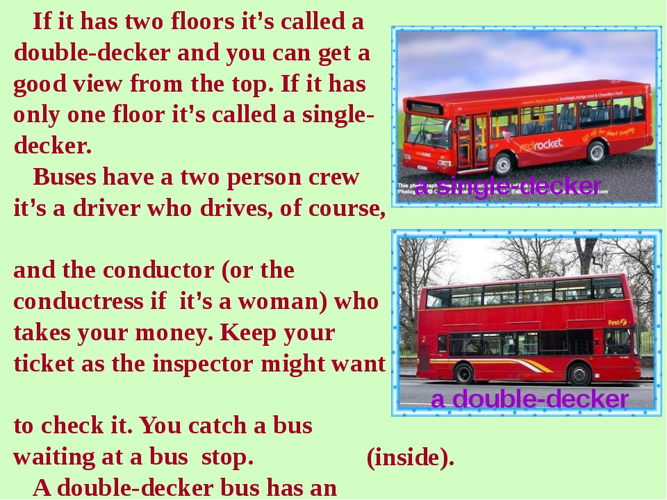 If it has two floors it's called a double-decker and you can get a good view...