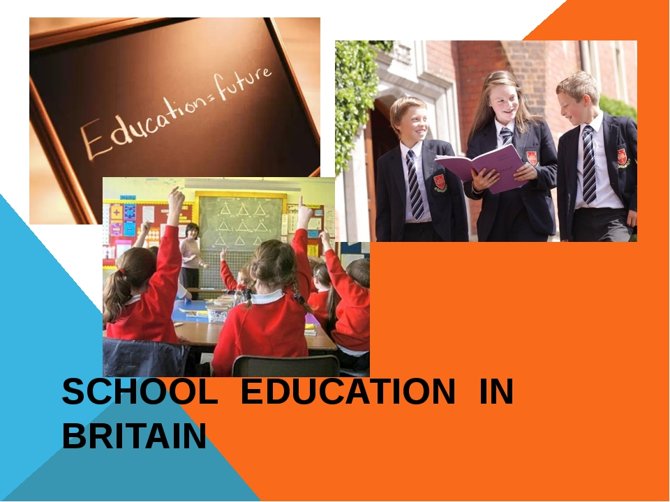 SCHOOL EDUCATION IN BRITAIN