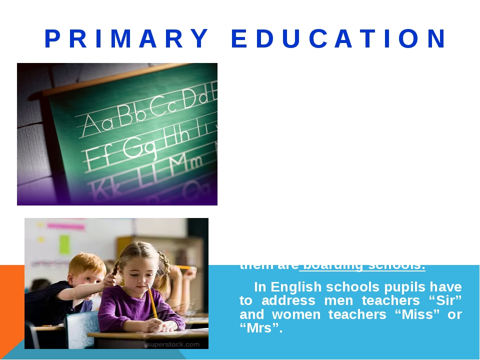 P R I M A R Y E D U C A T I O N All children start primary school at the age...