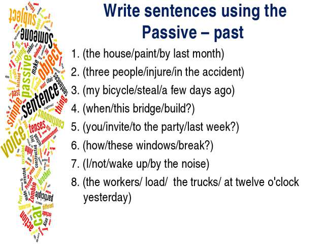 Write sentences using the Passive – past 1. (the house/paint/by last month) 2...