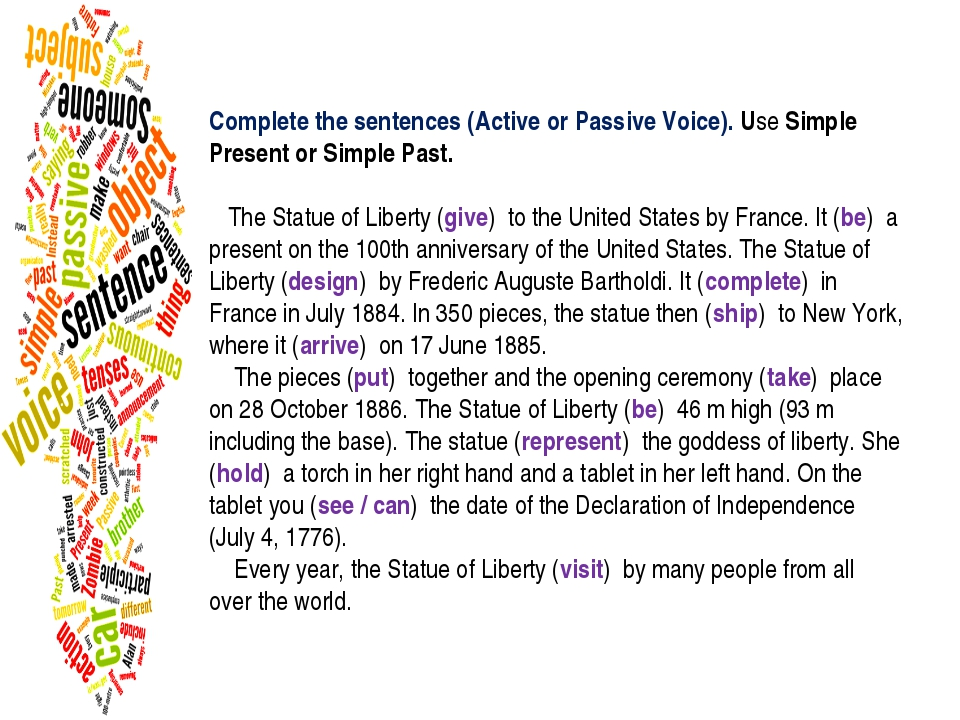 Complete the sentences (Active or Passive Voice). Use Simple Present or Simpl...