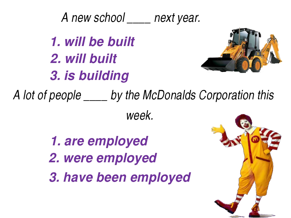 1. will be built 2. will built 3. is building A new school____next year....