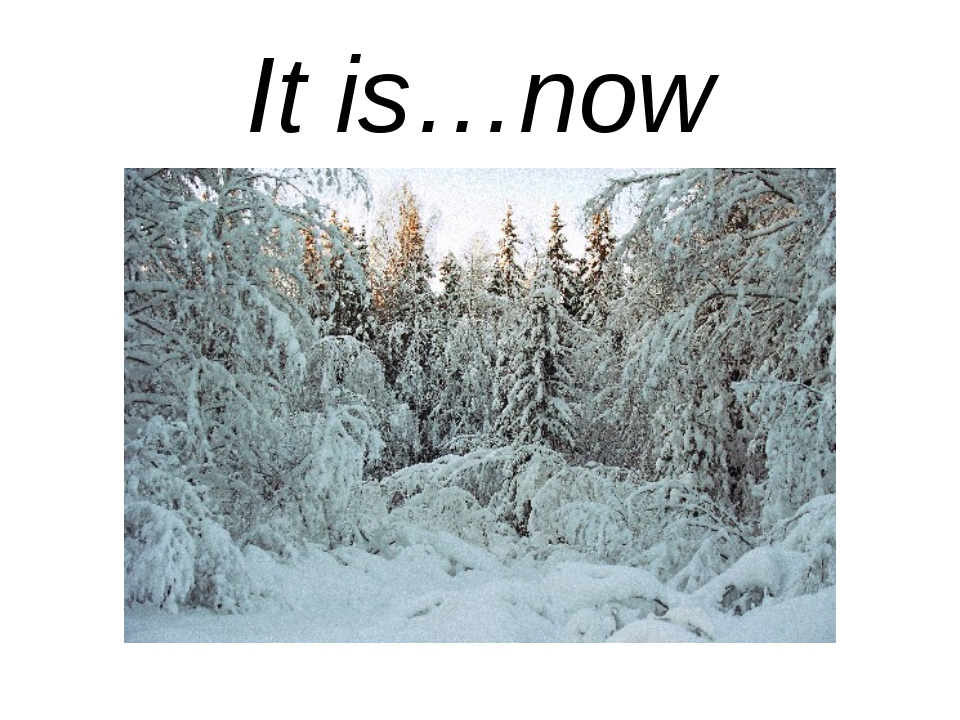 It is…now