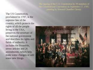 The signing of the U.S. Constitution by 39 members of the Constitutional Conv