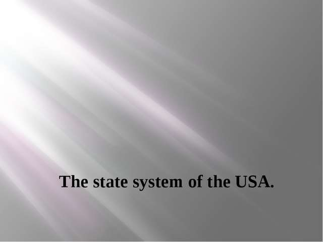The state system of the USA.