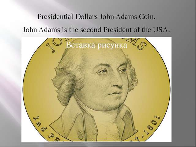 Presidential Dollars John Adams Coin. John Adams is the second President of t...