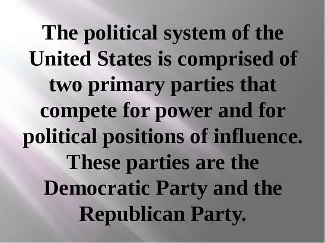 The political system of the United States is comprised of two primary parties...