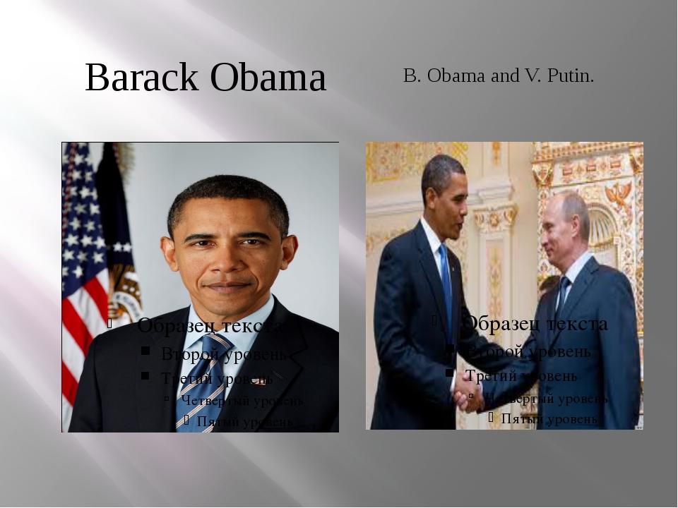 Barack Obama B. Obama and V. Putin.