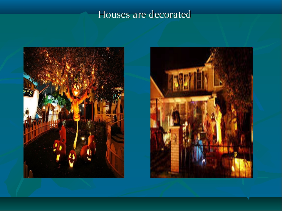 Houses are decorated