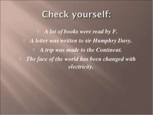 A lot of books were read by F. A letter was written to sir Humphry Davy. A tr