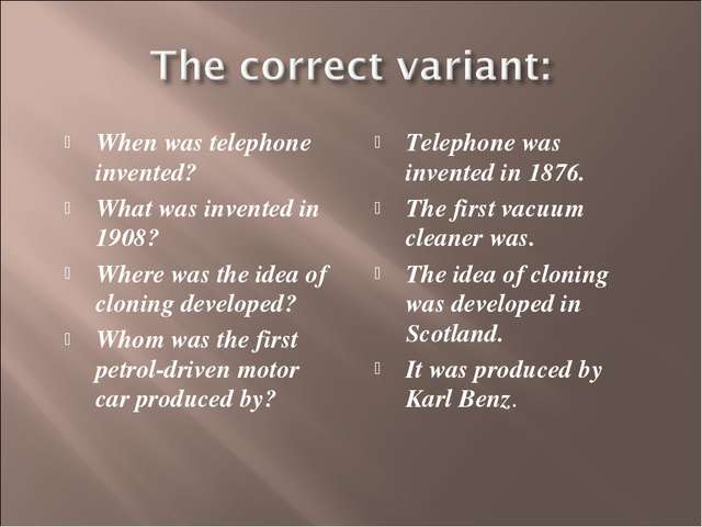 When was telephone invented? What was invented in 1908? Where was the idea of...