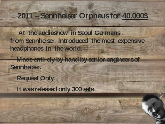 2011 – Sennheiser Orpheus for 40.000$ At the audioshow in SeoulGermans from...