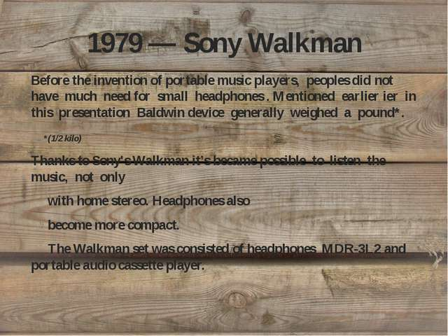 1979 — Sony Walkman Before the invention of portable music players, peoples d...