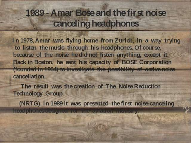 1989 - Amar Bose and the first noise canceling headphones In 1978, Amar was f...
