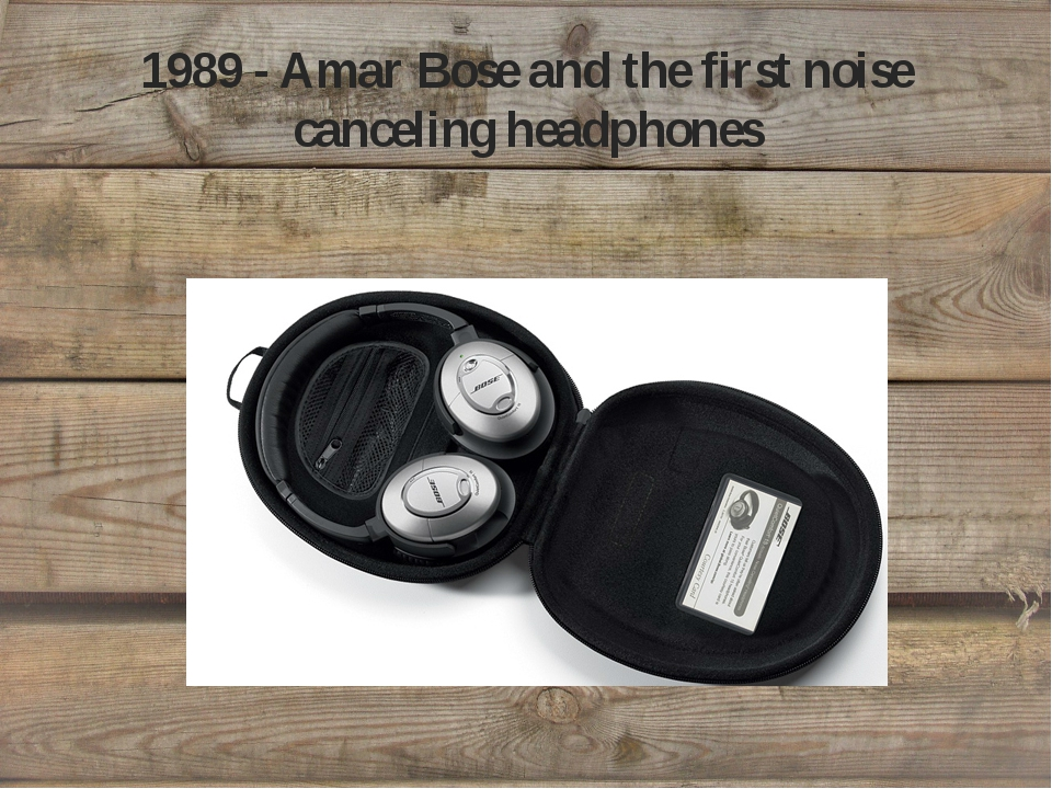 1989 - Amar Bose and the first noise canceling headphones
