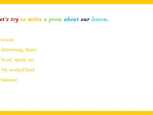 Let's try to write a poem about our lesson. lesson interesting, funny Read, s...
