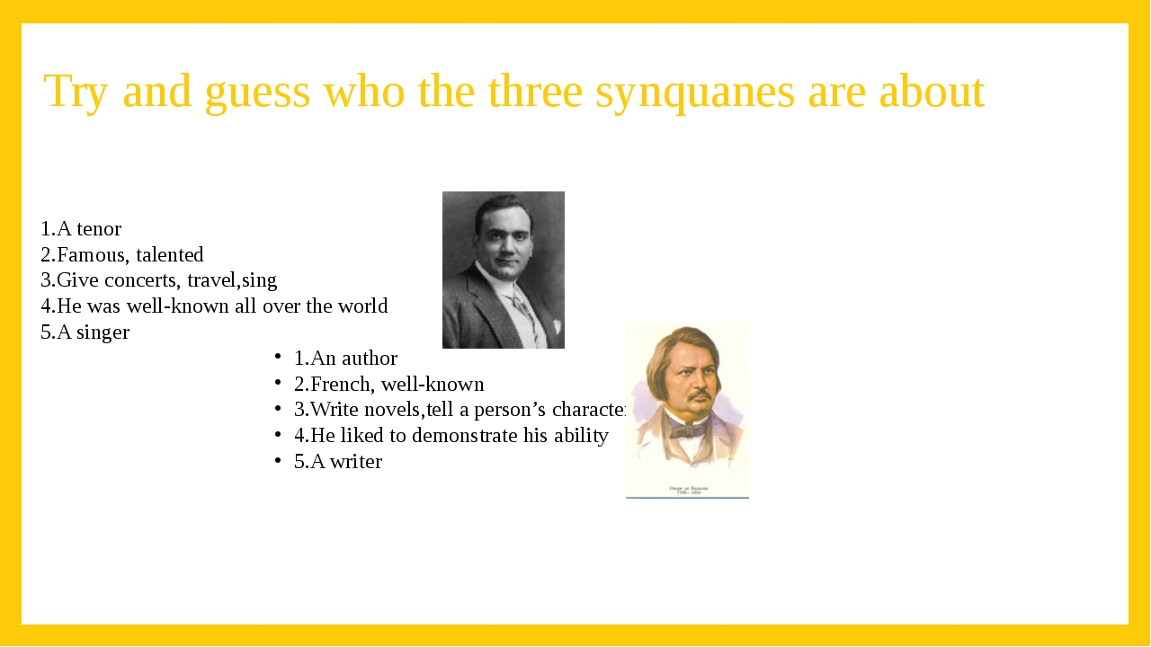 Try and guess who the three synquanes are about 1.A tenor 2.Famous, talented...