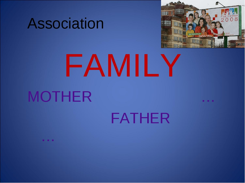 Association FAMILY MOTHER … FATHER …