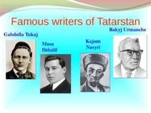 Famous writers of Tatarstan Gabdulla Tukaj Musa Dzhalil Kajum Nasyri Bakyj Ur