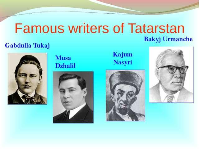 Famous writers of Tatarstan Gabdulla Tukaj Musa Dzhalil Kajum Nasyri Bakyj Ur...