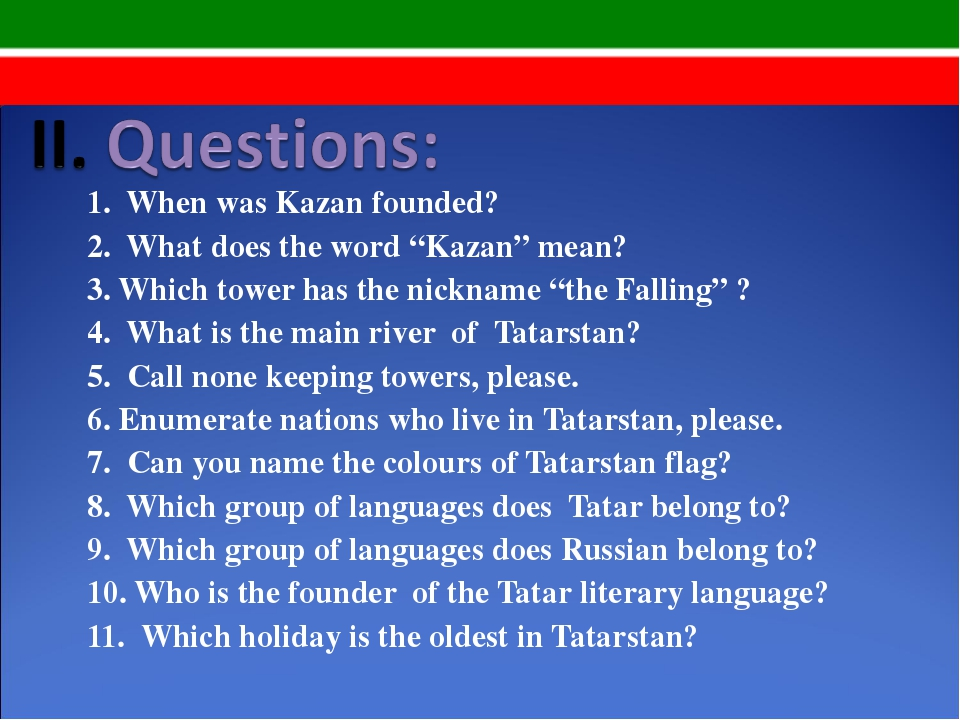 "1. When was Kazan founded? 2. What does the word ""Kazan"" mean? 3. Which tower..."