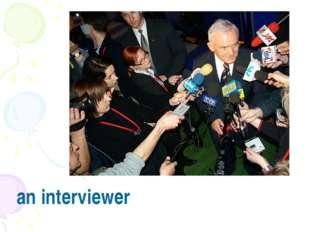 an interviewer