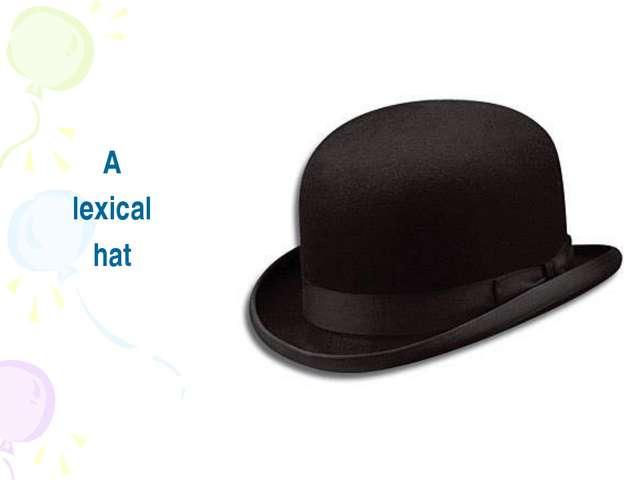 A lexical hat