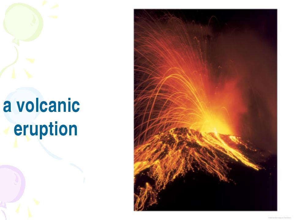 a volcanic eruption