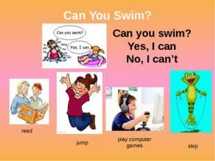 Can You Swim? Can you swim? Yes, I can No, I can't read jump play computer ga