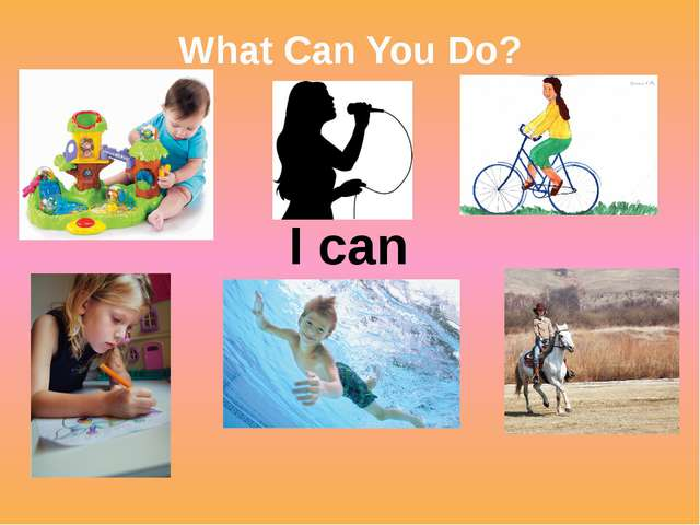 What Can You Do? I can