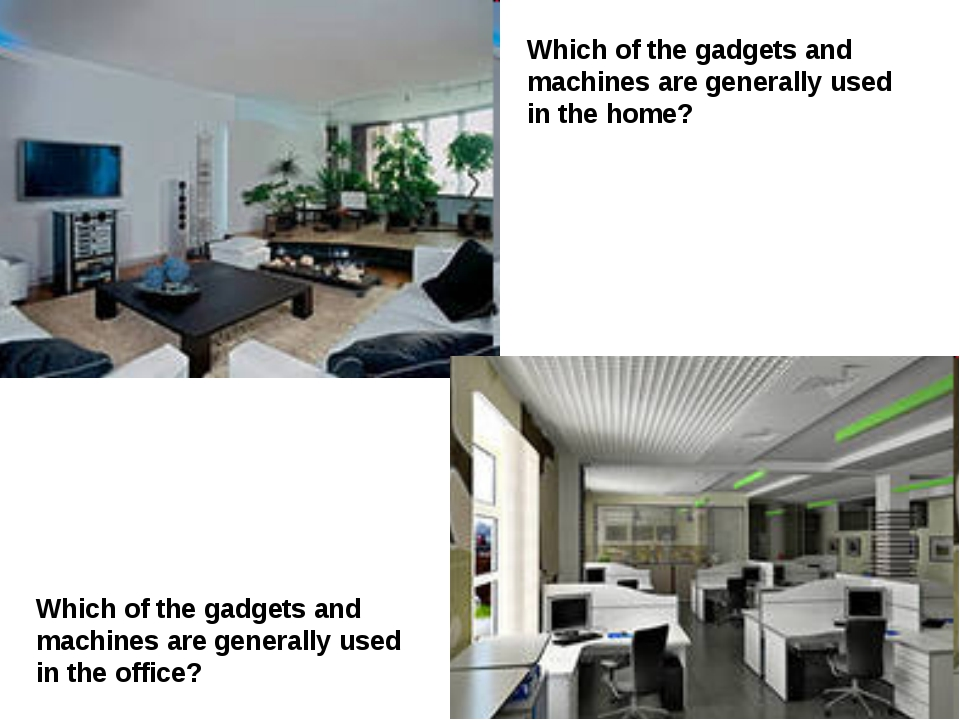 Which of the gadgets and machines are generally used in the home? Which of th...