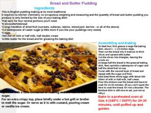 Bread and Butter Pudding Ingredients This is English pudding making at its mo