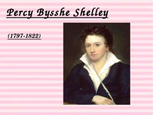 Percy Bysshe Shelley (1797-1822)