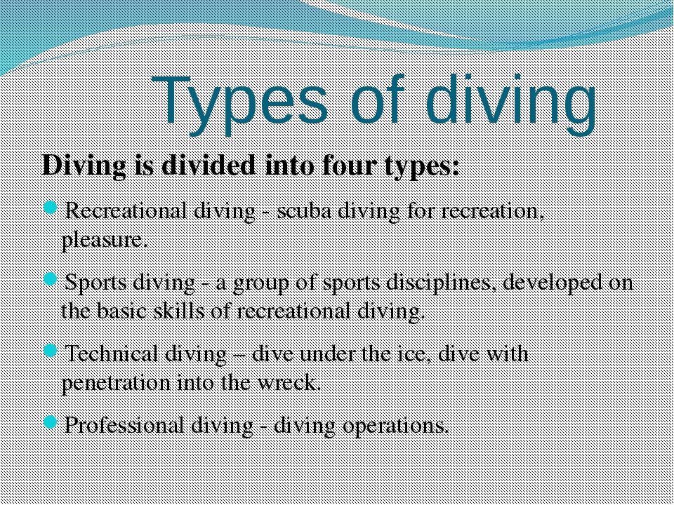 Types of diving Diving is divided into four types: Recreational diving - scu...