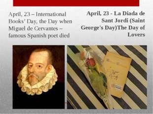 April, 23 – International Books' Day, the Day when Miguel de Cervantes – fam