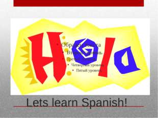 Lets learn Spanish!