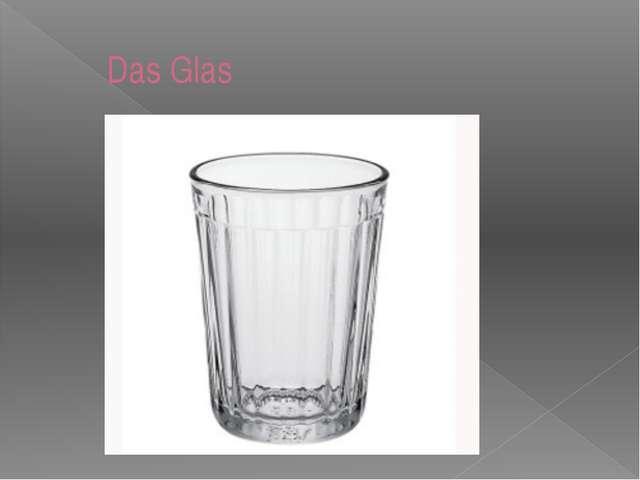 Das Glas