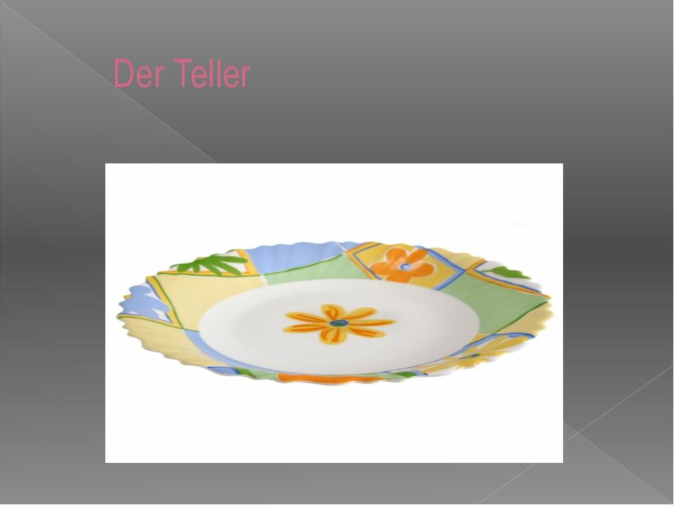 Der Teller