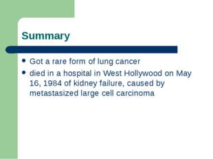 Summary Got a rare form of lung сancer died in a hospital in West Hollywood o