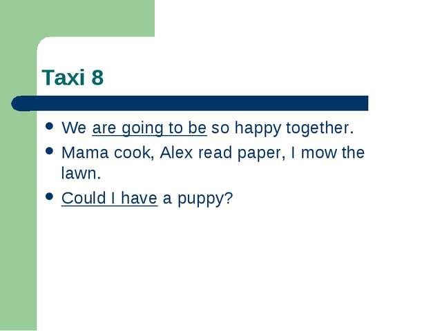Taxi 8 We are going to be so happy together. Mama cook, Alex read paper, I mo...