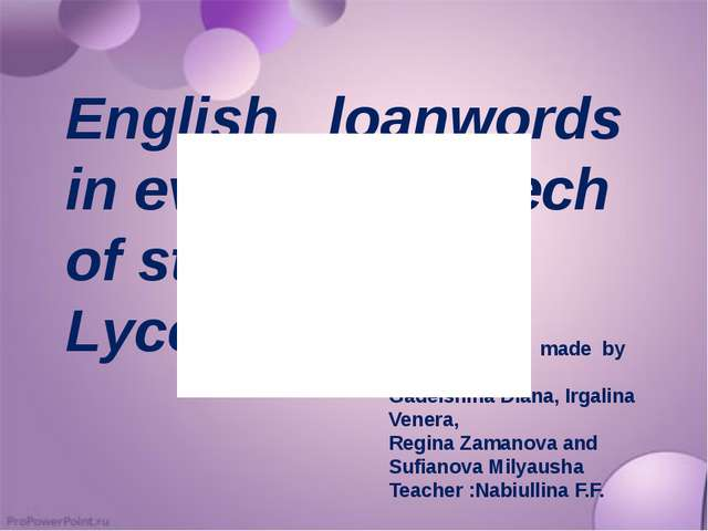 English loanwords in everyday speech of students in Lyceum №3 Research work m...
