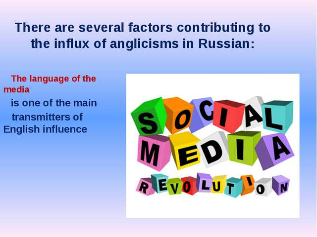 There are several factors contributing to the influx of anglicisms in Russian...