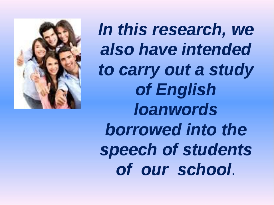 In this research, we also have intended to carry out a study of English loanw...