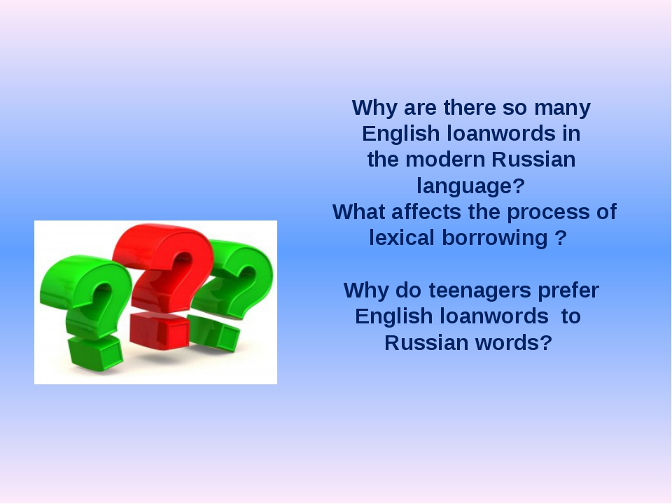 Why are there so many English loanwords in the modern Russian language? What...