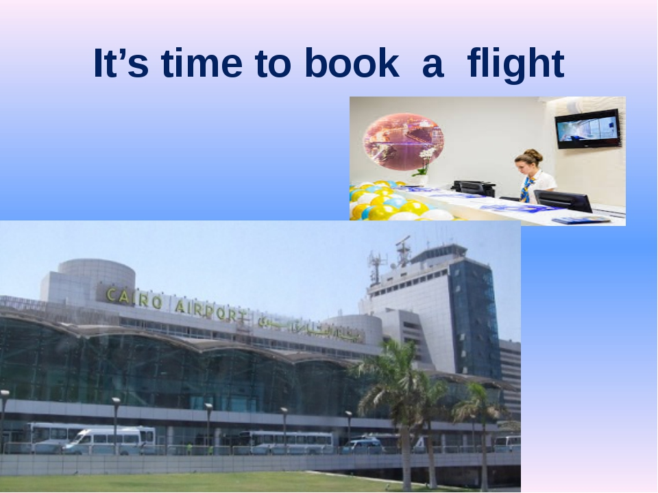 It's time to book a flight