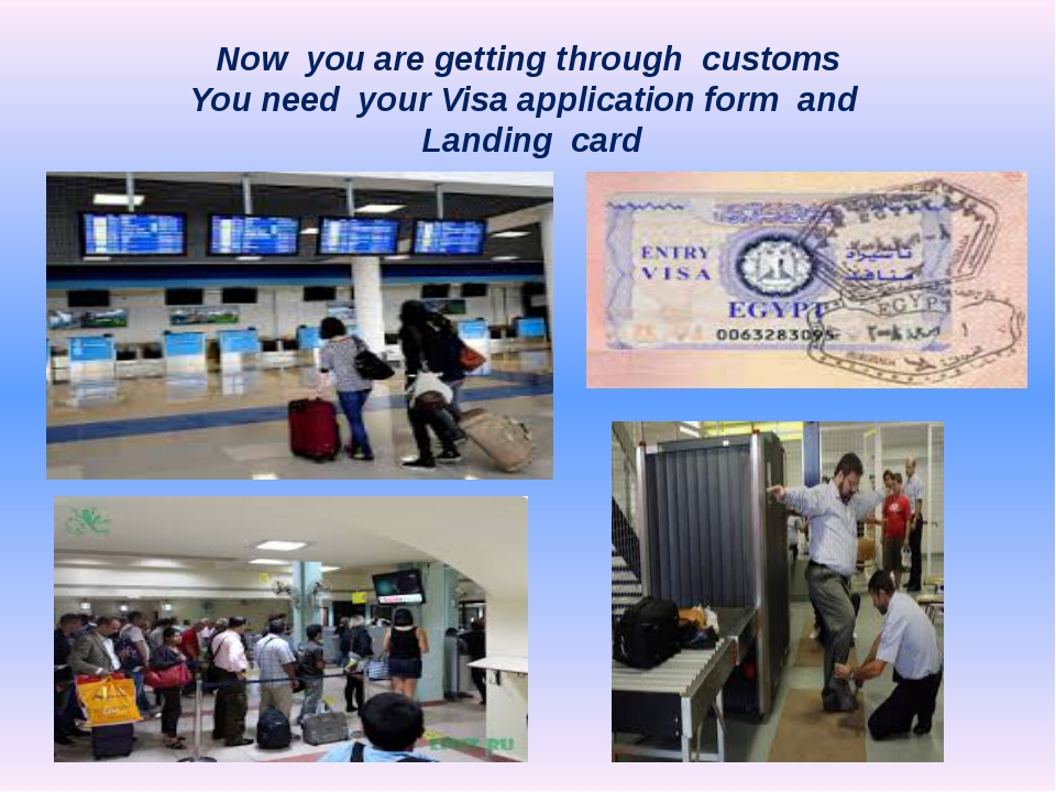 Now you are getting through customs You need your Visa application form and L...