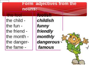 the fool - the child - the fun - the friend - the month - the danger- the fa