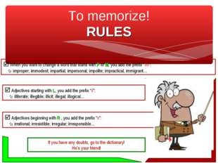 To memorize! RULES  When you want to change a word that starts with P or M,
