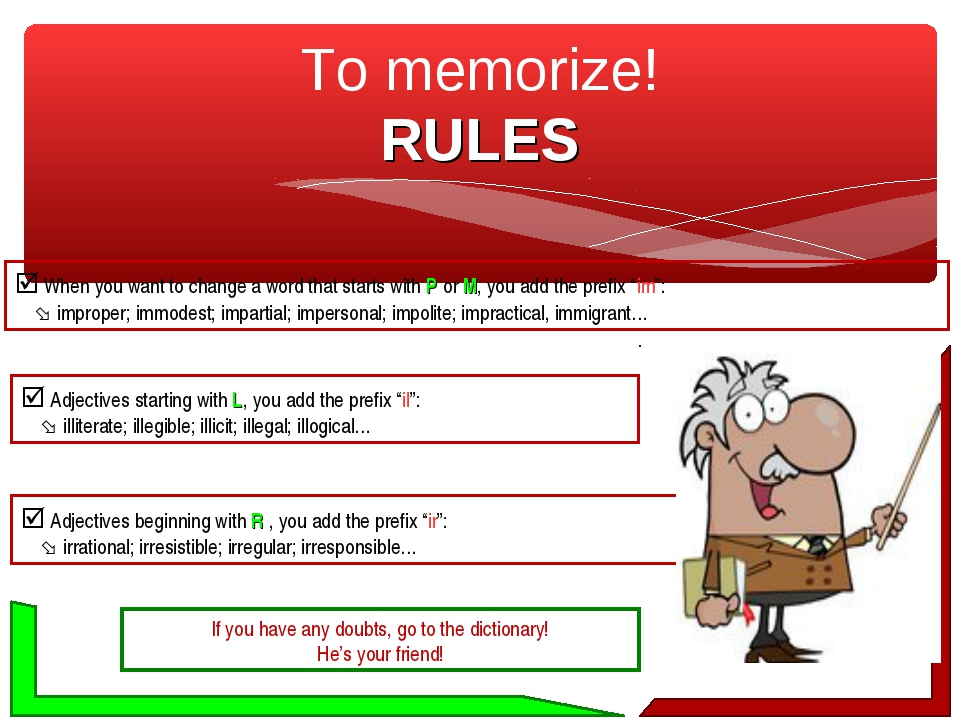To memorize! RULES  When you want to change a word that starts with P or M,...